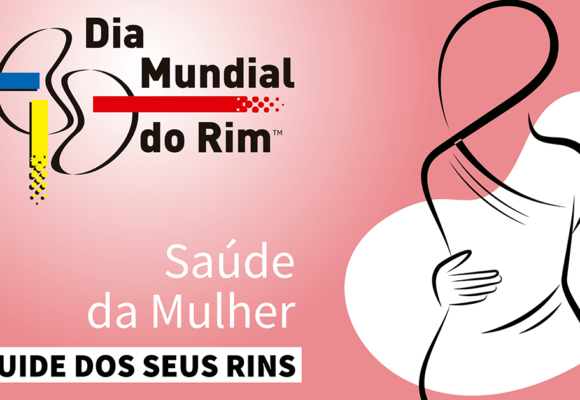 Dia Mundial do Rim 2018 faz campanha focada na saúde da mulher