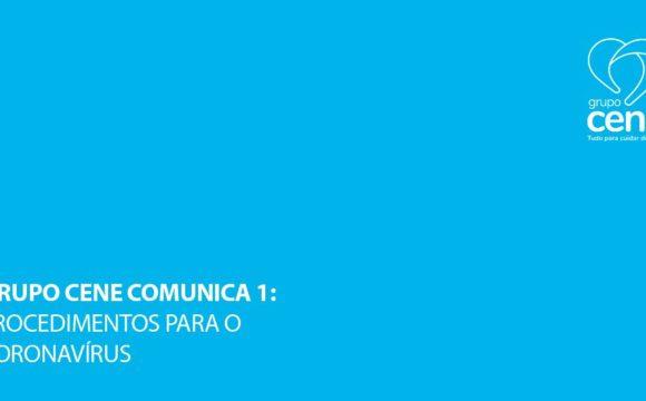 Grupo Cene Comunica Coronavírus 1: Orientação especial aos colaboradores e prestadores de serviço