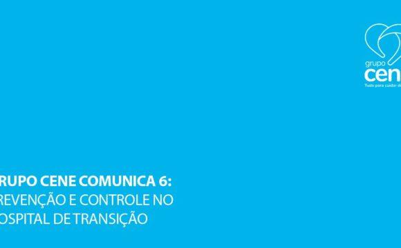 Grupo Cene Comunica Coronavírus 6: prevenção e controle no Hospital de Transição